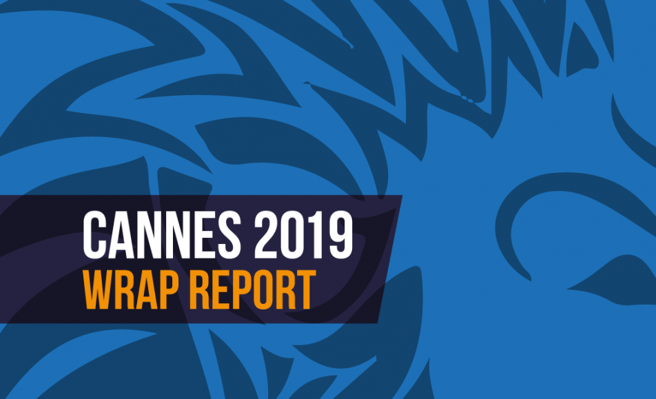 Cannes 2019 – Wrap Report