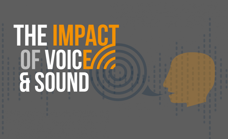 The Impact of Voice & Sound