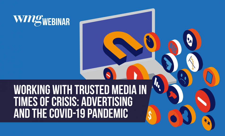 Working with trusted media in times of crisis: Advertising and the COVID-19 pandemic